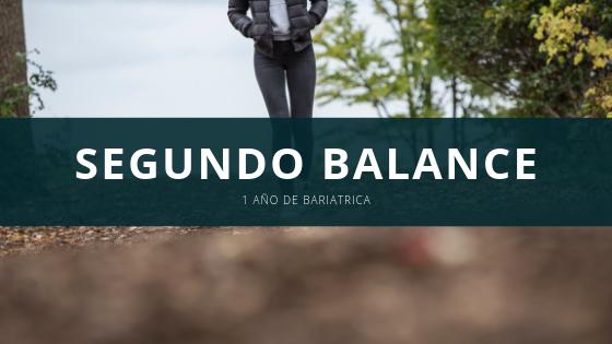 Segundo Balance de mi vida Bariátrica  – 1 año y 1 mes de operada